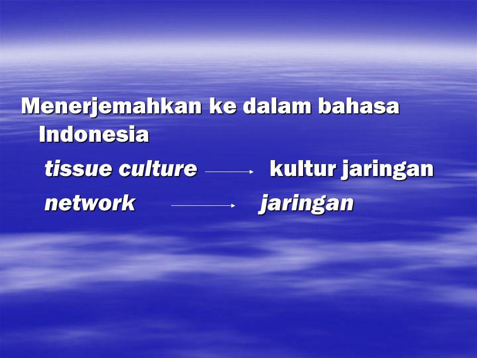 Menerjemahkan ke dalam bahasa Indonesia