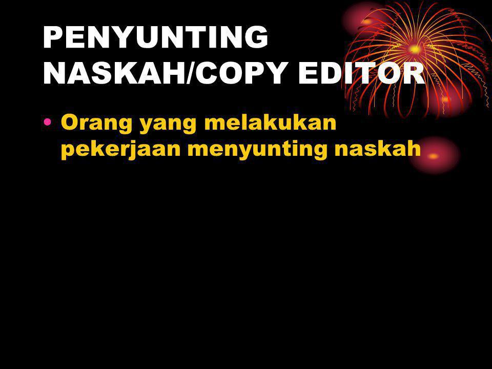 PENYUNTING NASKAH/COPY EDITOR