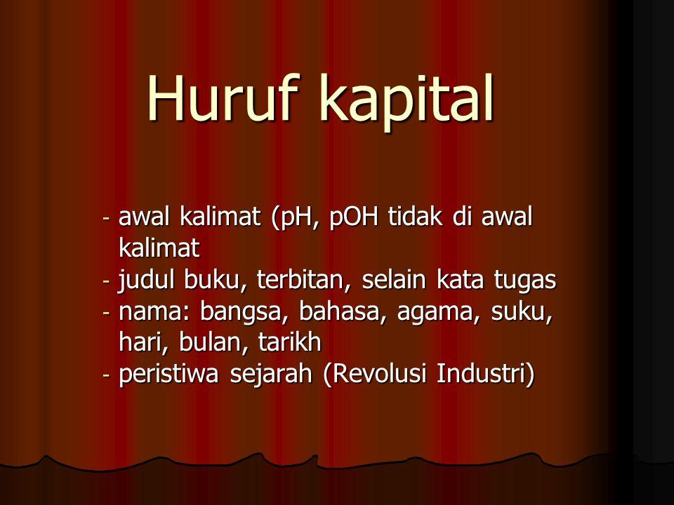 Huruf kapital awal kalimat (pH, pOH tidak di awal kalimat