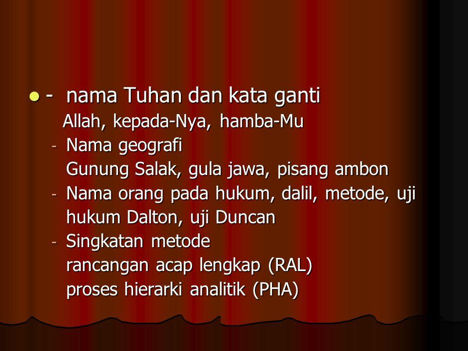 - nama Tuhan dan kata ganti