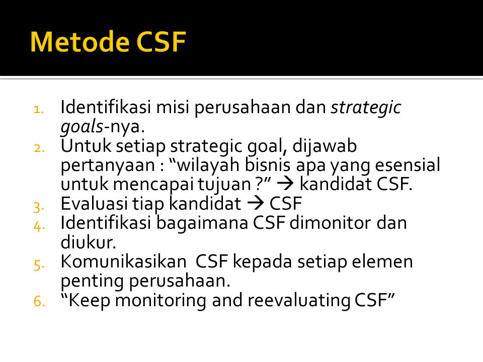 Metode CSF Identifikasi misi perusahaan dan strategic goals-nya.