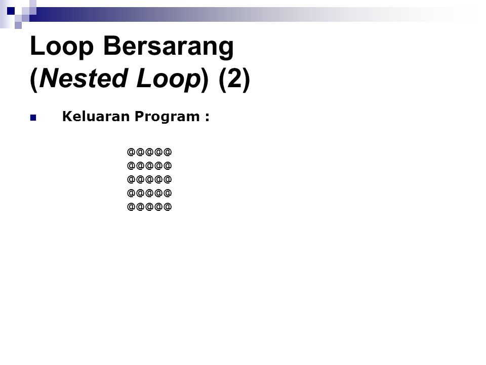 Loop Bersarang (Nested Loop) (2)