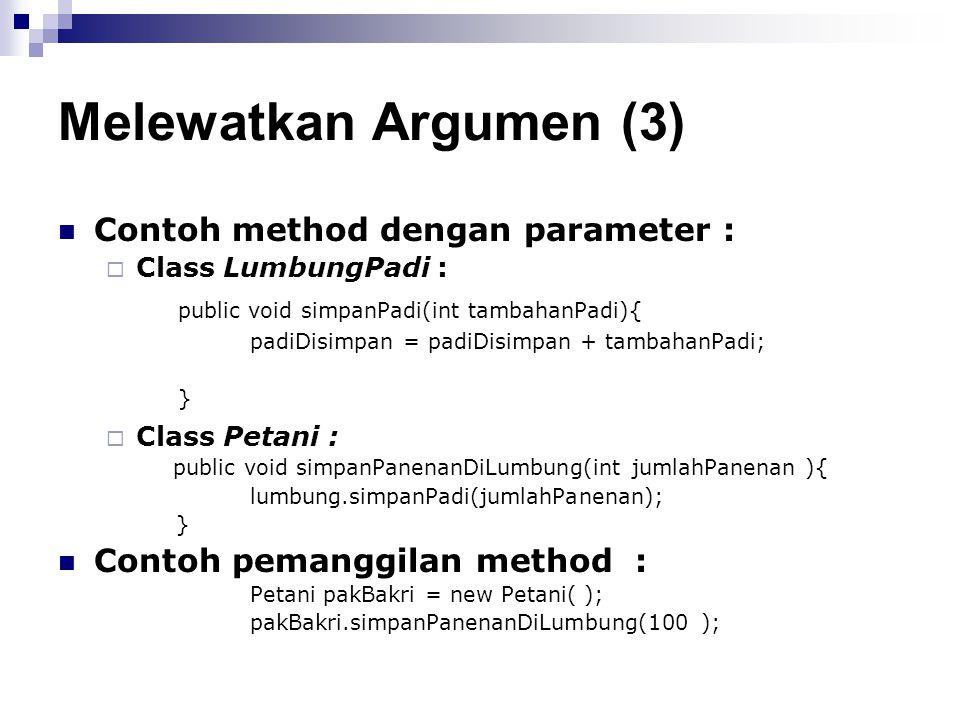 Melewatkan Argumen (3) Contoh method dengan parameter :