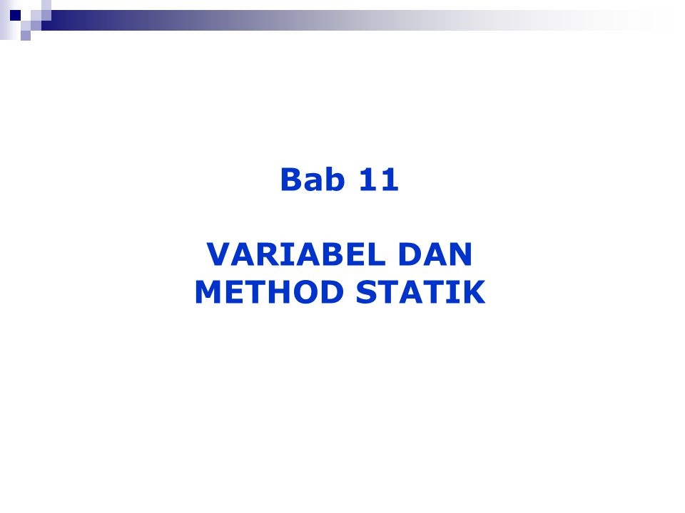 Bab 11 VARIABEL DAN METHOD STATIK