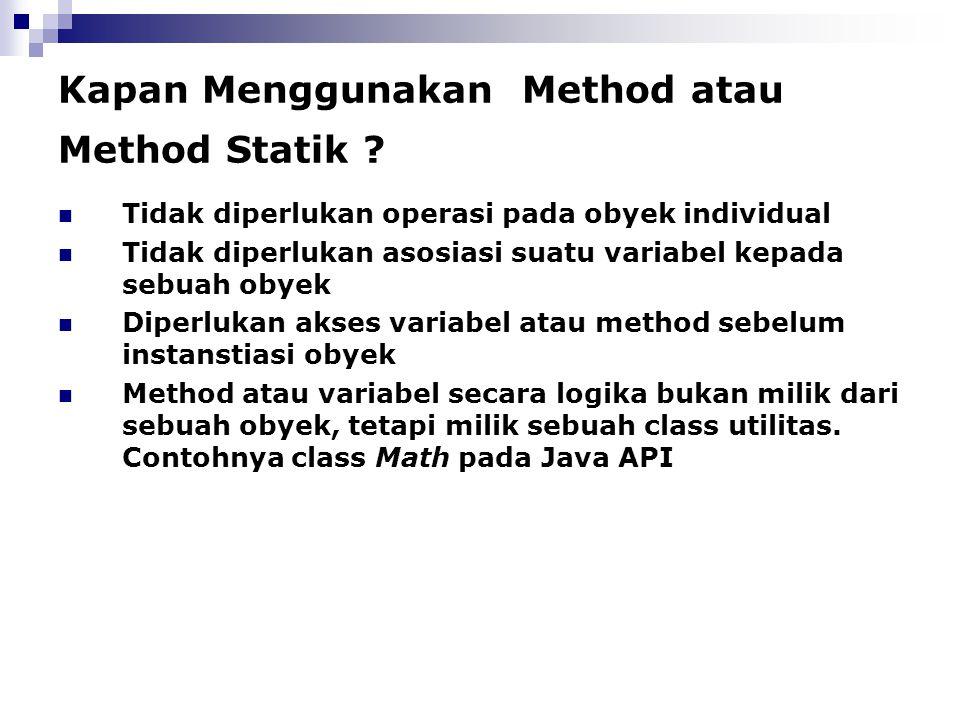 Kapan Menggunakan Method atau Method Statik
