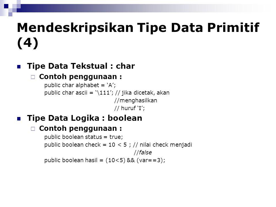 Mendeskripsikan Tipe Data Primitif (4)