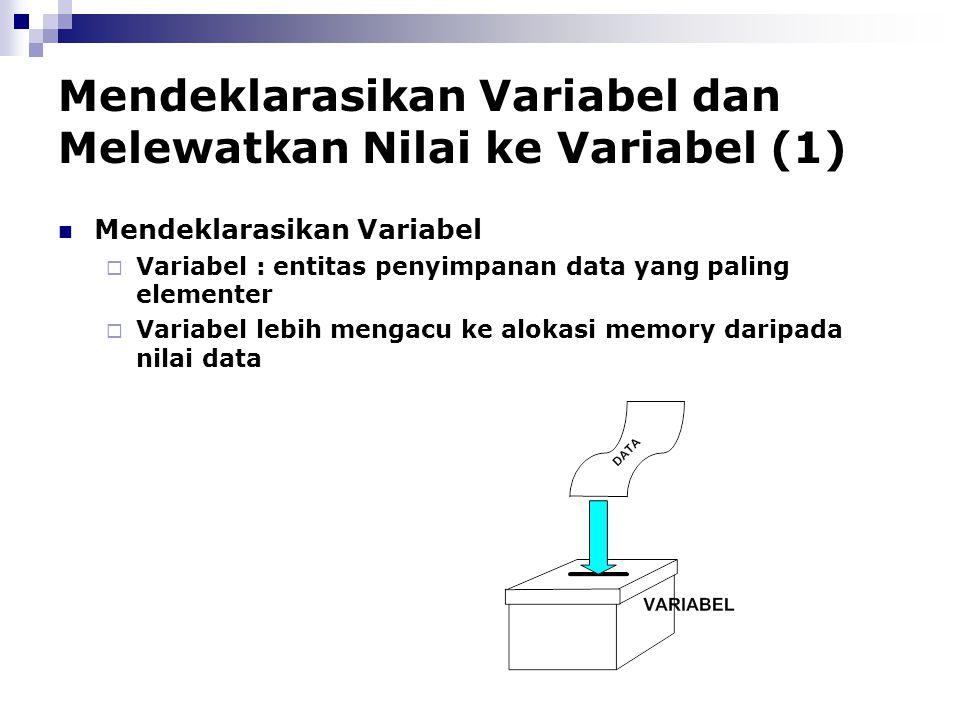 Mendeklarasikan Variabel dan Melewatkan Nilai ke Variabel (1)