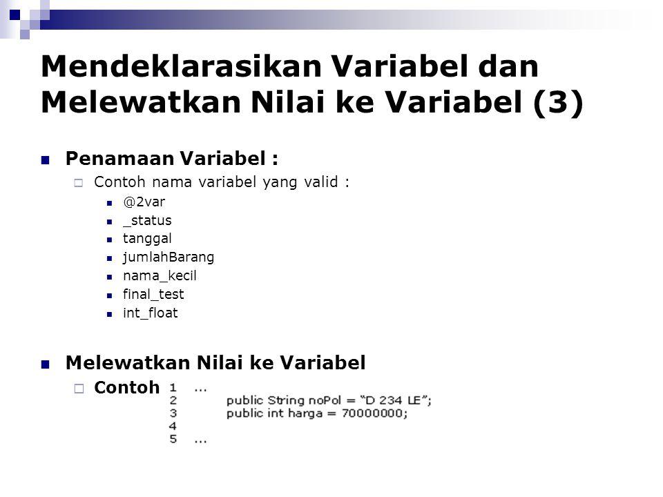 Mendeklarasikan Variabel dan Melewatkan Nilai ke Variabel (3)
