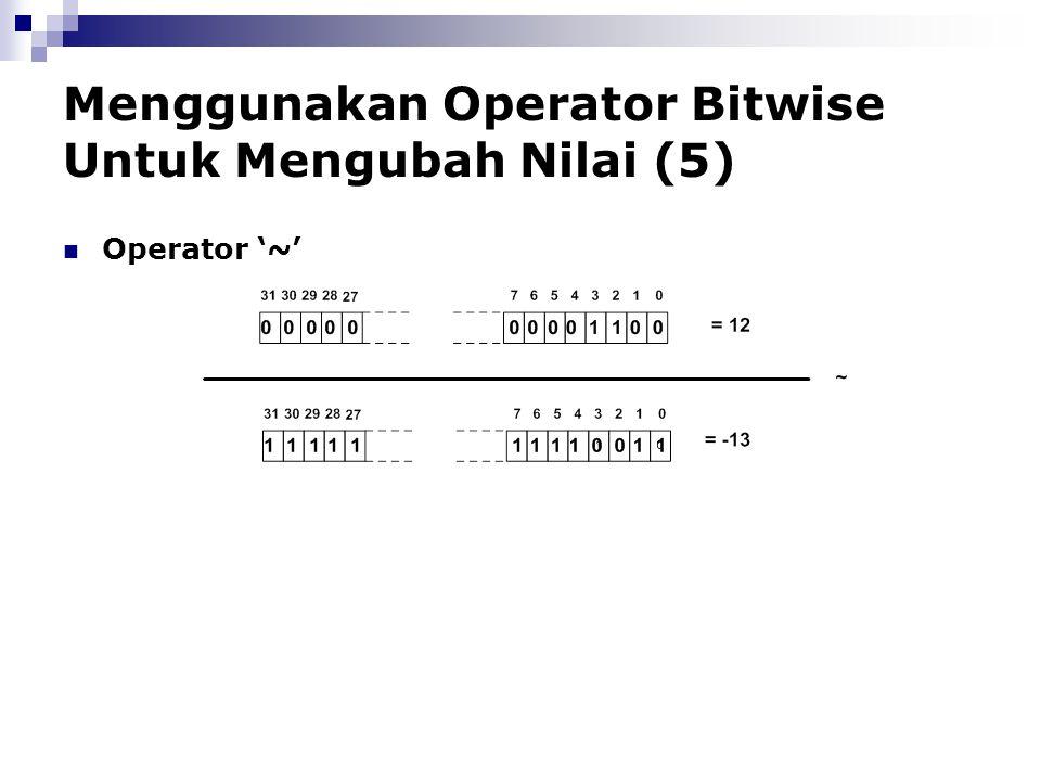 Menggunakan Operator Bitwise Untuk Mengubah Nilai (5)