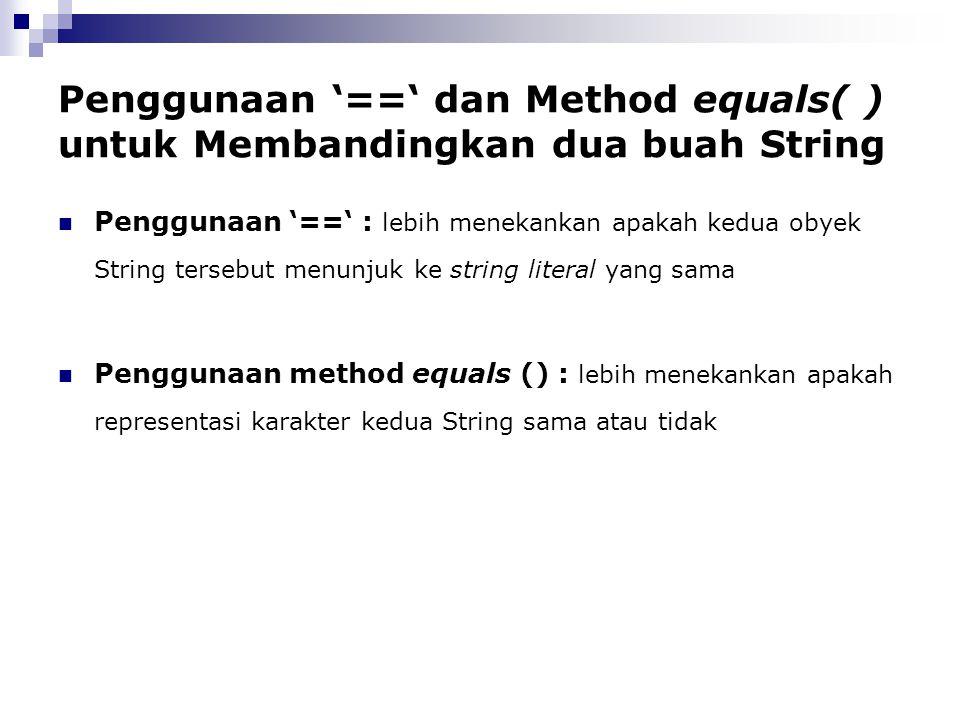 Penggunaan '==' dan Method equals( ) untuk Membandingkan dua buah String