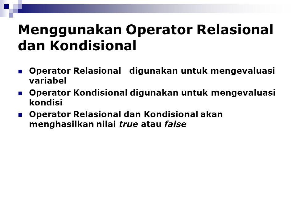 Menggunakan Operator Relasional dan Kondisional