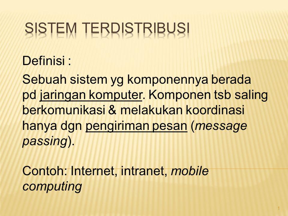SISTEM TERDISTRIBUSI Definisi :