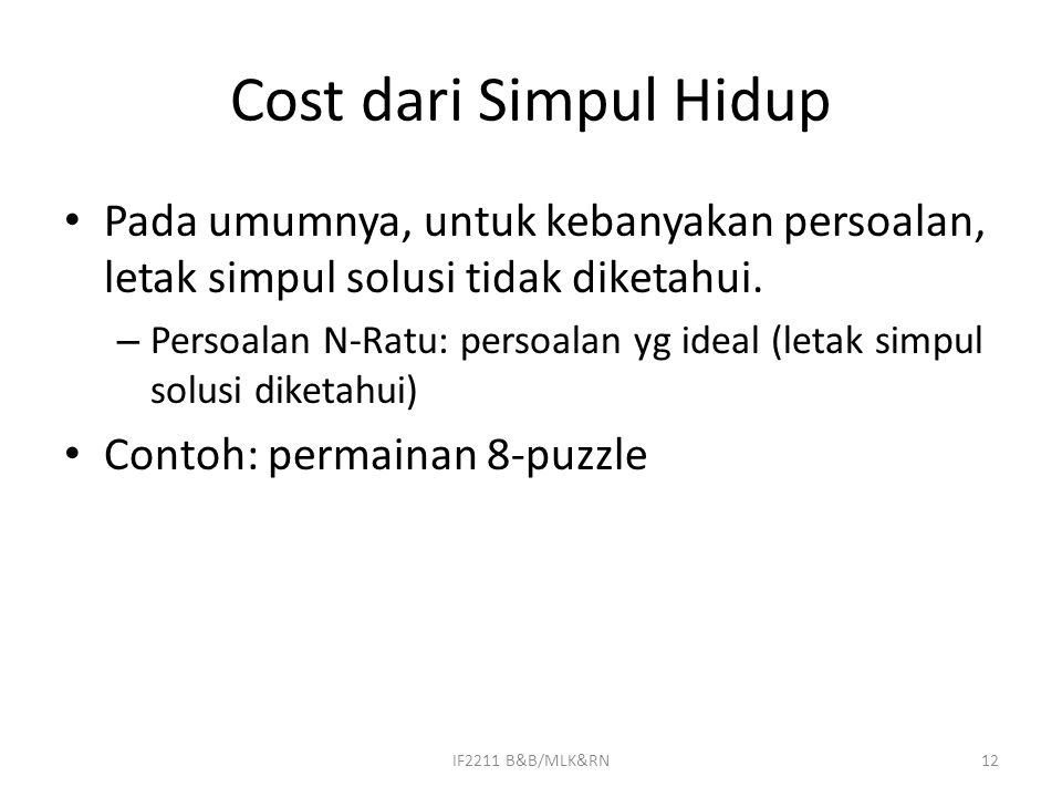 Cost dari Simpul Hidup Pada umumnya, untuk kebanyakan persoalan, letak simpul solusi tidak diketahui.