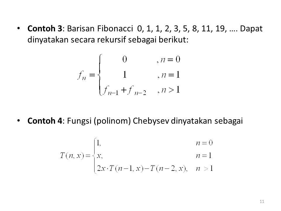 Contoh 3: Barisan Fibonacci 0, 1, 1, 2, 3, 5, 8, 11, 19, …