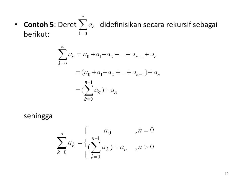 Contoh 5: Deret didefinisikan secara rekursif sebagai berikut: