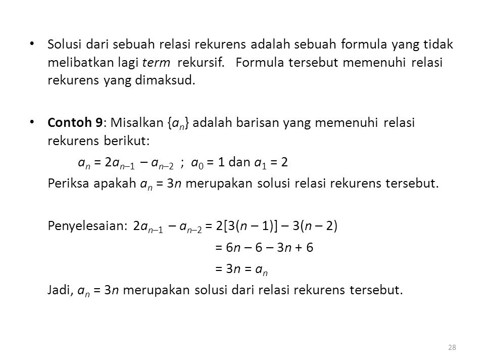 Solusi dari sebuah relasi rekurens adalah sebuah formula yang tidak melibatkan lagi term rekursif. Formula tersebut memenuhi relasi rekurens yang dimaksud.