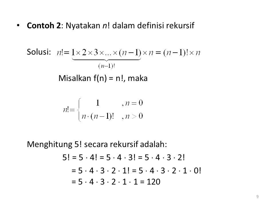 Contoh 2: Nyatakan n! dalam definisi rekursif