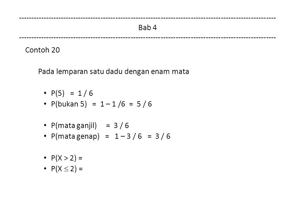 Pada lemparan satu dadu dengan enam mata P(5) = 1 / 6