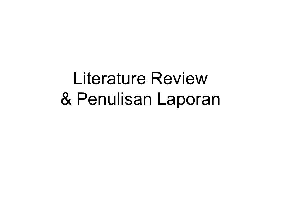 Literature Review & Penulisan Laporan