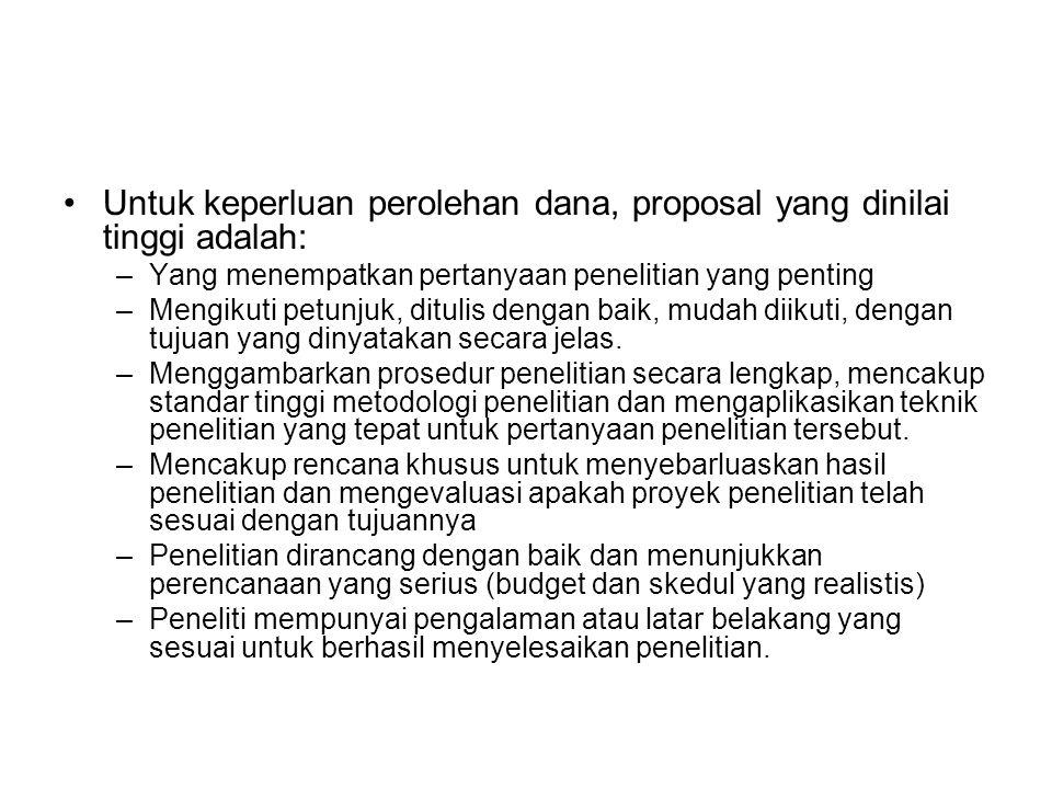 Untuk keperluan perolehan dana, proposal yang dinilai tinggi adalah: