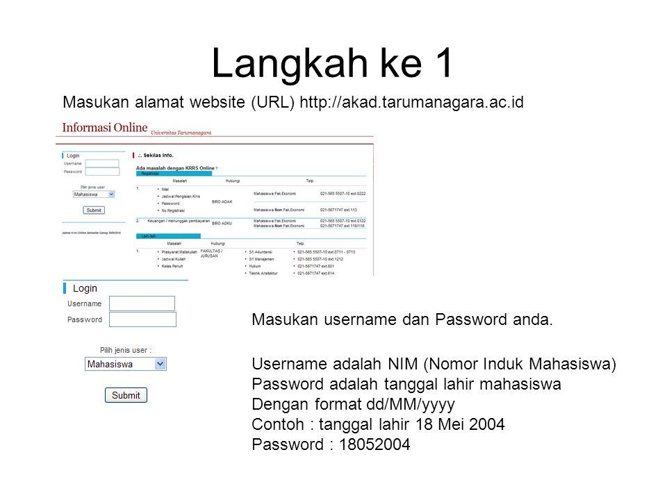 Langkah ke 1 Masukan alamat website (URL) http://akad.tarumanagara.ac.id. Masukan username dan Password anda.