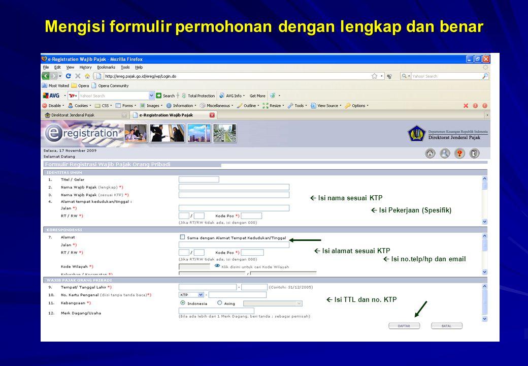Mengisi formulir permohonan dengan lengkap dan benar