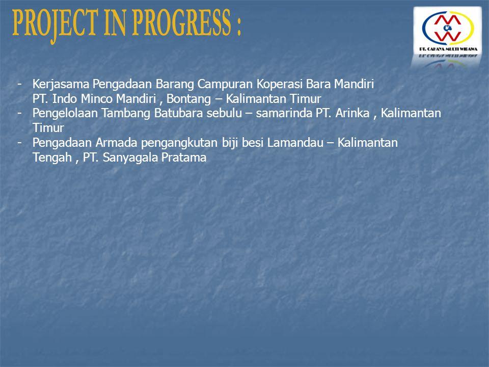 PROJECT IN PROGRESS : Kerjasama Pengadaan Barang Campuran Koperasi Bara Mandiri. PT. Indo Minco Mandiri , Bontang – Kalimantan Timur.