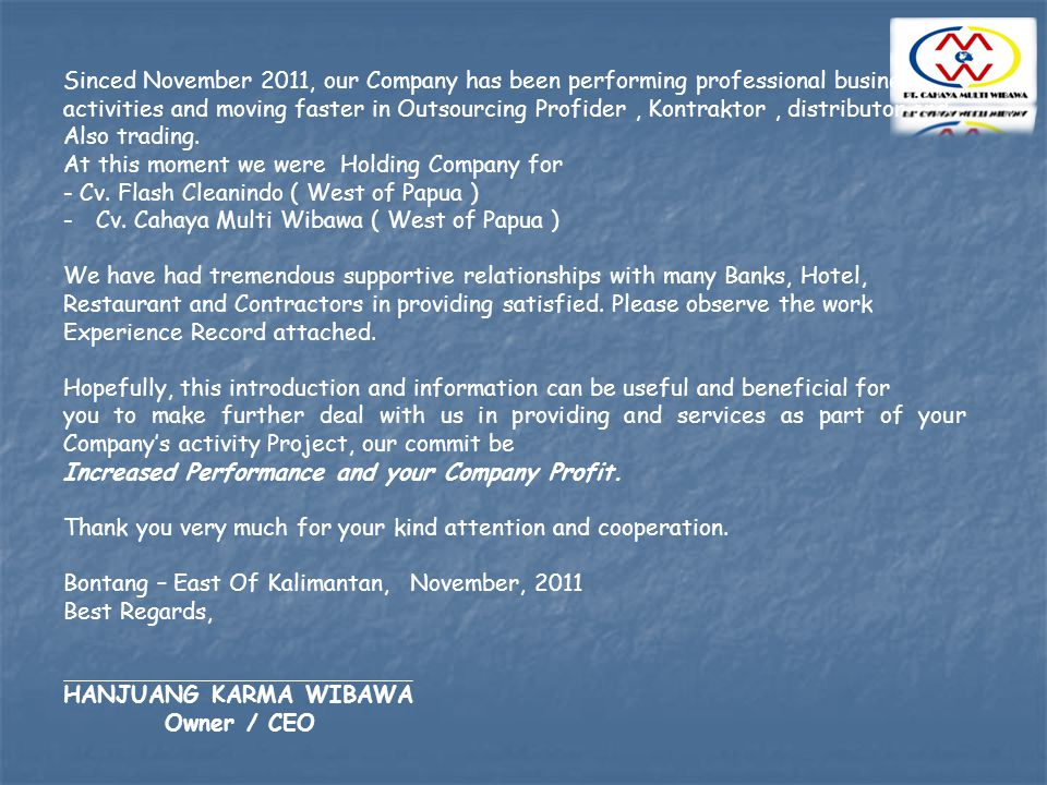 Sinced November 2011, our Company has been performing professional business