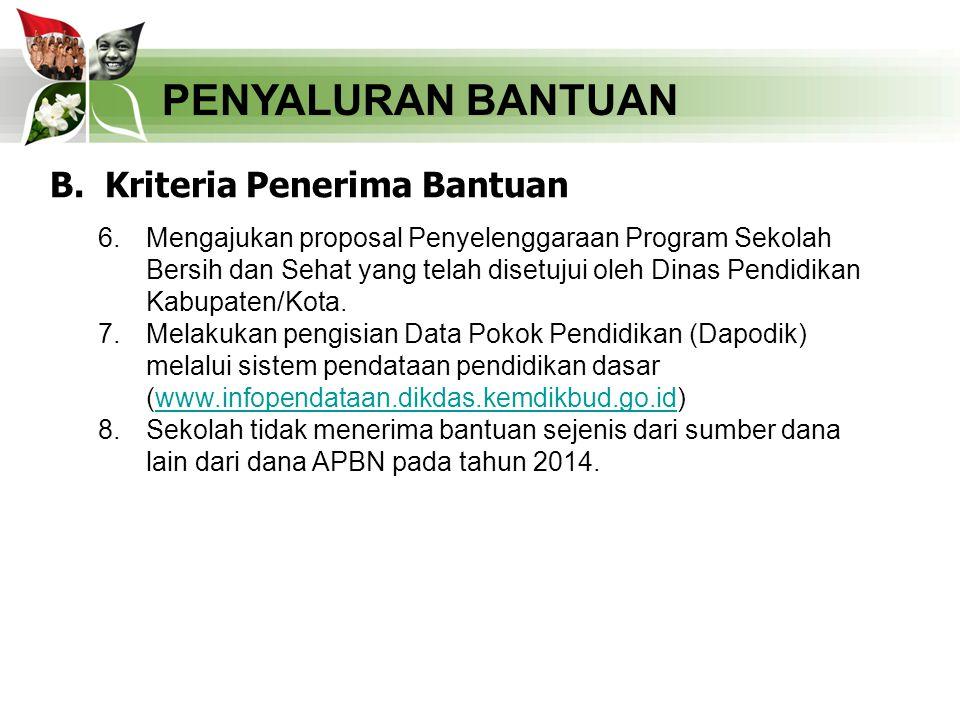 PENYALURAN BANTUAN B. Kriteria Penerima Bantuan