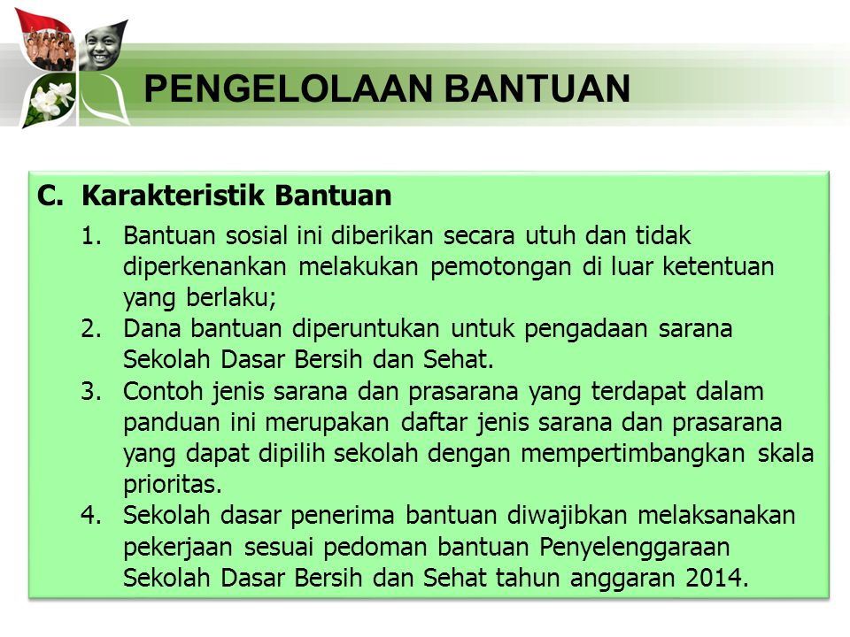 PENGELOLAAN BANTUAN C. Karakteristik Bantuan