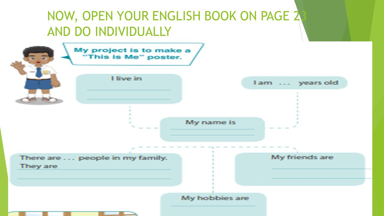 NOW, OPEN YOUR ENGLISH BOOK ON PAGE 23 AND DO INDIVIDUALLY