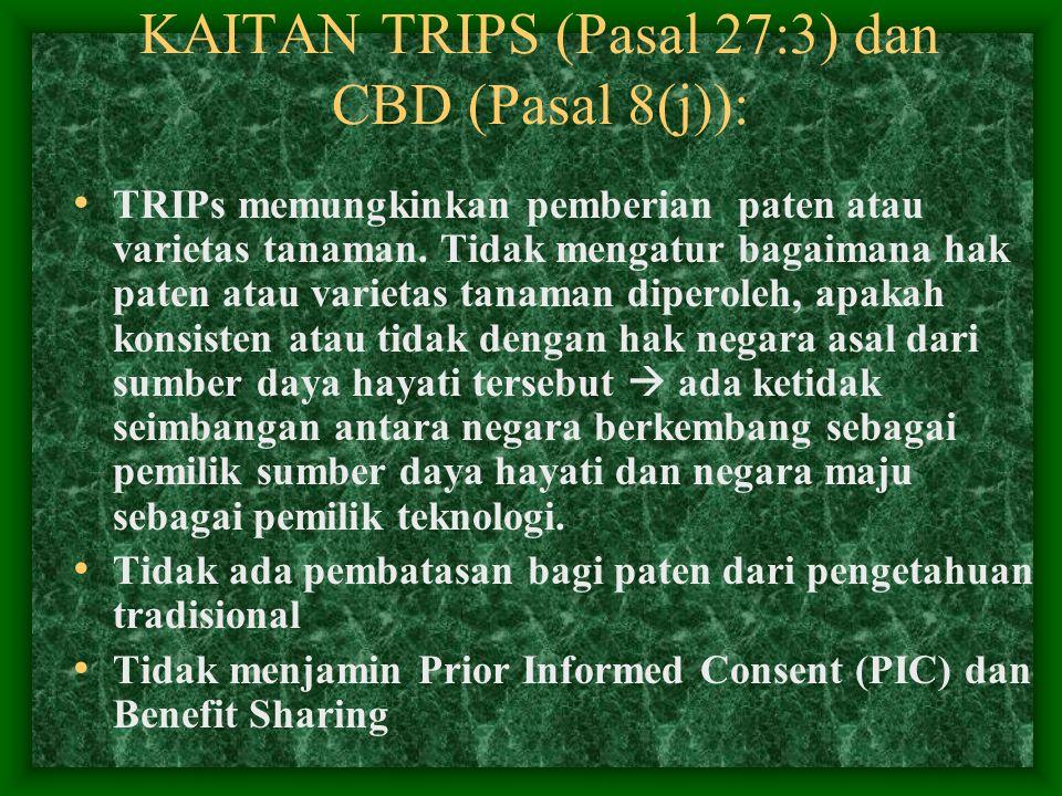 KAITAN TRIPS (Pasal 27:3) dan CBD (Pasal 8(j)):