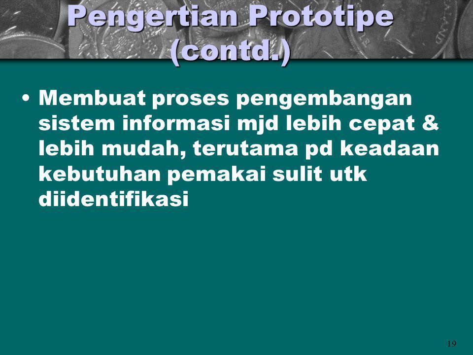 Pengertian Prototipe (contd.)