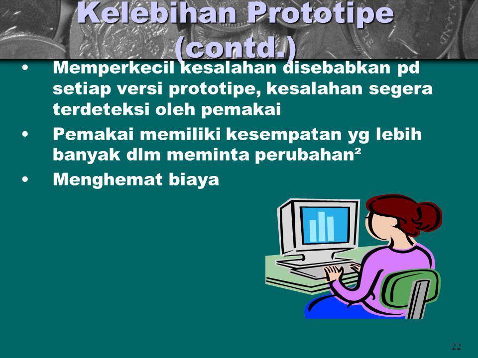 Kelebihan Prototipe (contd.)