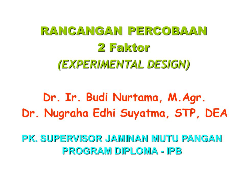 2 Faktor (EXPERIMENTAL DESIGN)
