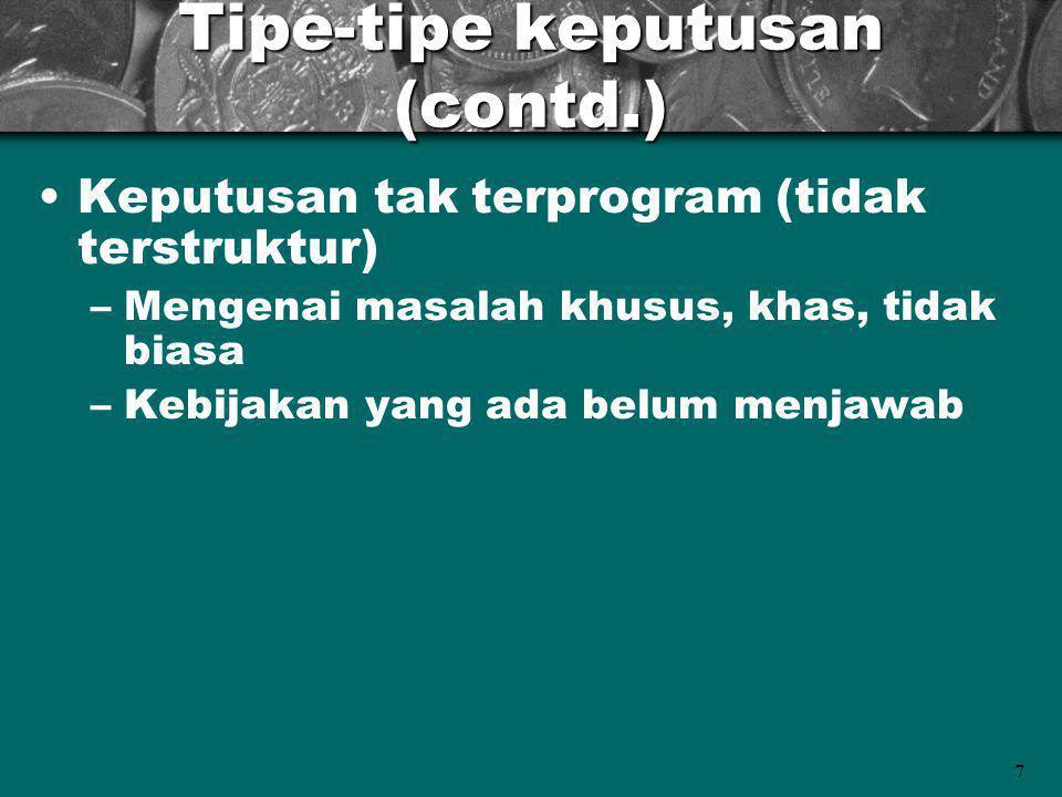 Tipe-tipe keputusan (contd.)