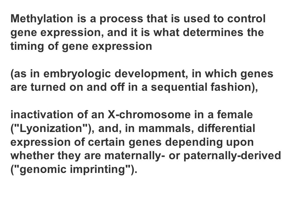 Methylation is a process that is used to control gene expression, and it is what determines the timing of gene expression
