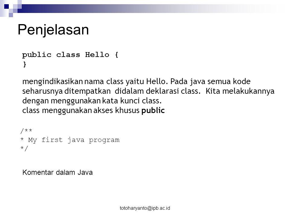 Penjelasan public class Hello { }