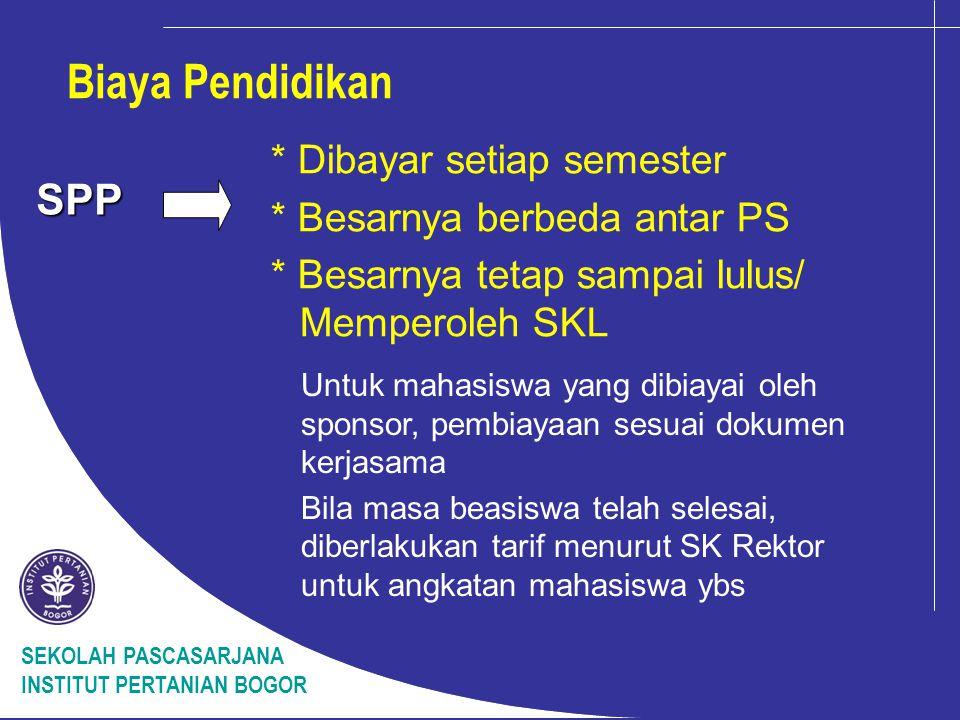 Biaya Pendidikan SPP * Dibayar setiap semester