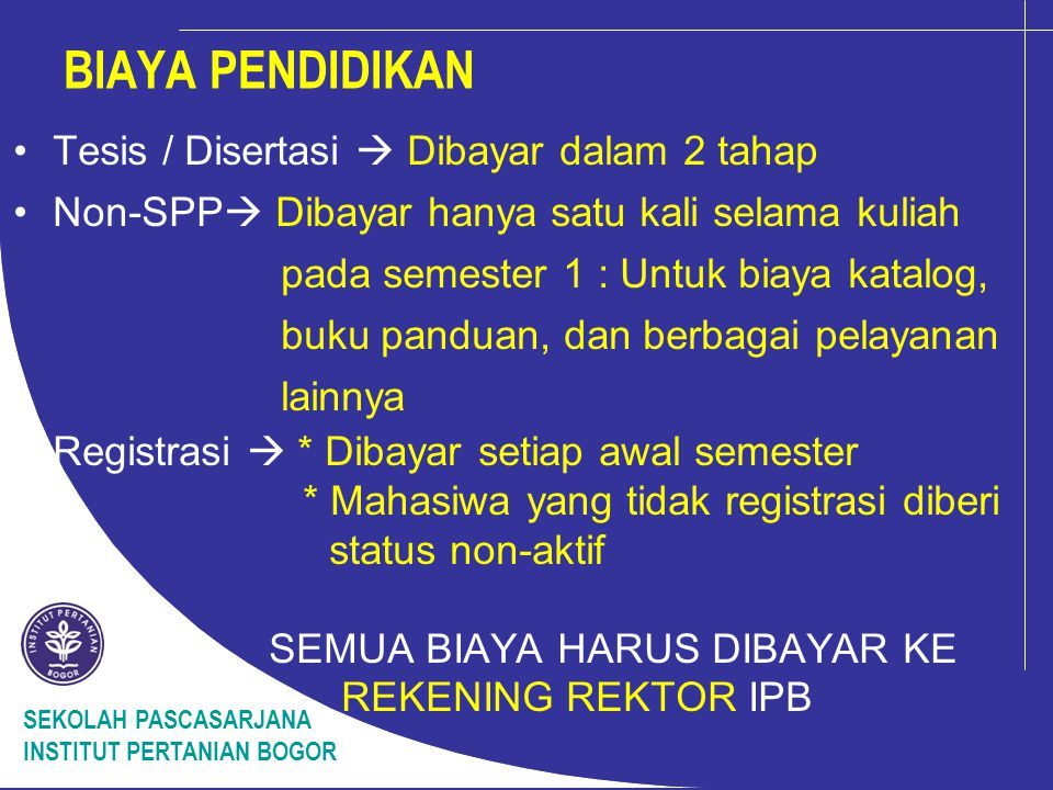 BIAYA PENDIDIKAN Tesis / Disertasi  Dibayar dalam 2 tahap