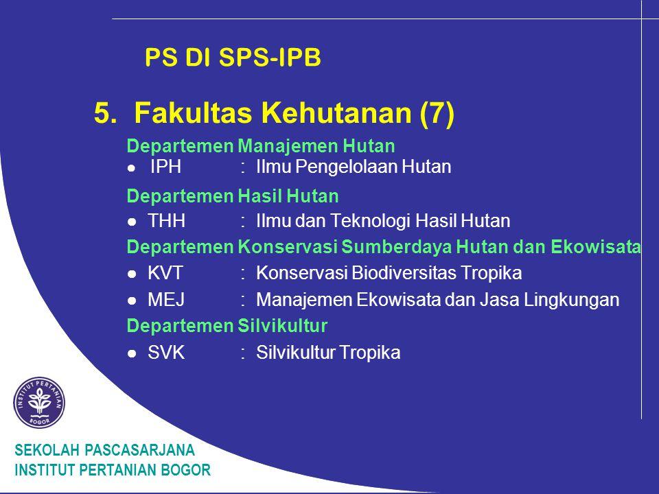 5. Fakultas Kehutanan (7) PS DI SPS-IPB Departemen Manajemen Hutan