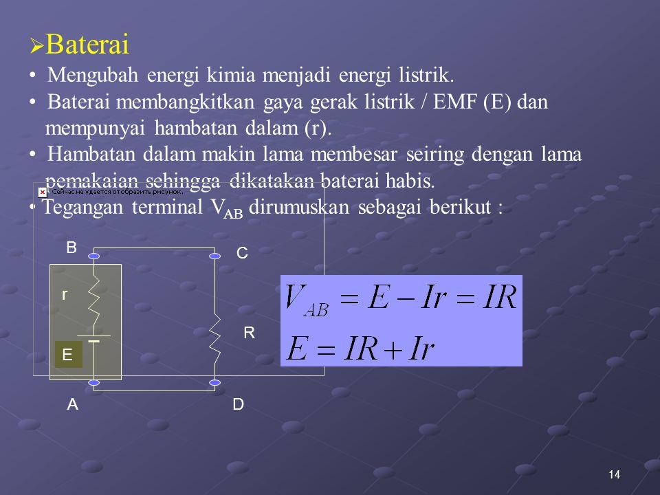 Mengubah energi kimia menjadi energi listrik.