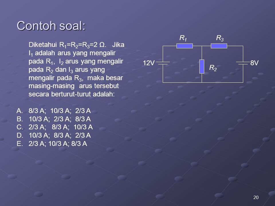Contoh soal: R1. R3. R2. 12V. 8V.