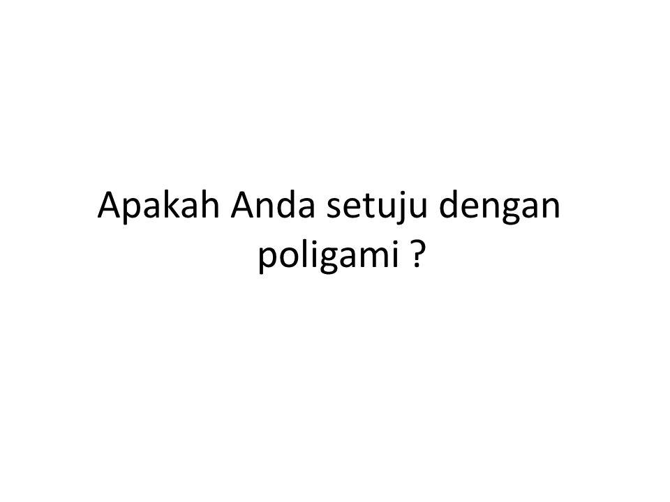 Apakah Anda setuju dengan poligami
