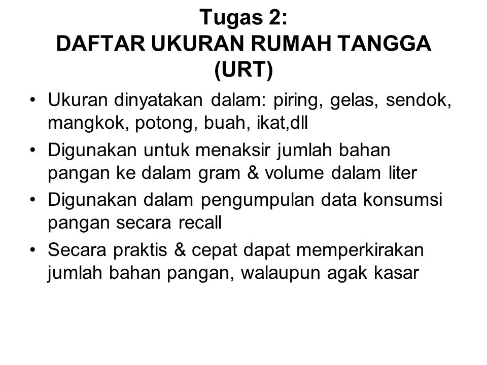Tugas 2: DAFTAR UKURAN RUMAH TANGGA (URT)