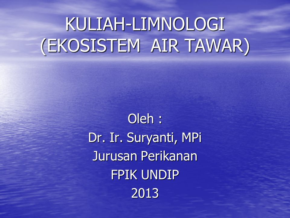 KULIAH-LIMNOLOGI (EKOSISTEM AIR TAWAR)