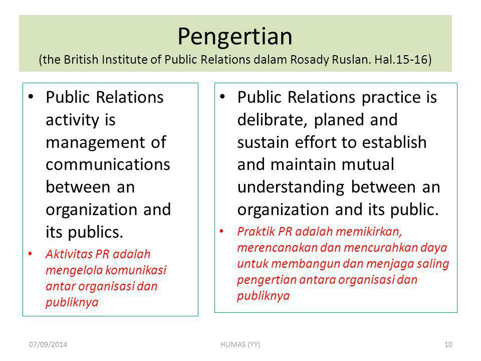 Pengertian (the British Institute of Public Relations dalam Rosady Ruslan. Hal.15-16)