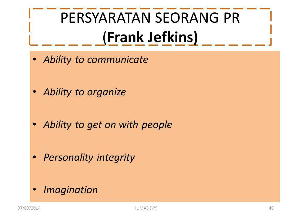 PERSYARATAN SEORANG PR (Frank Jefkins)