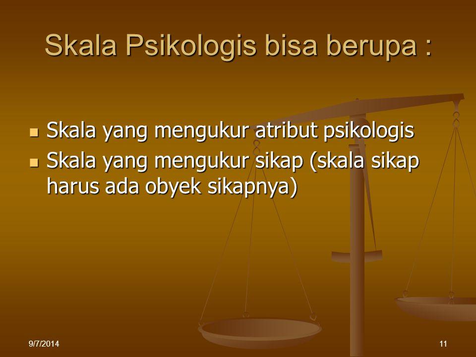 Skala Psikologis bisa berupa :
