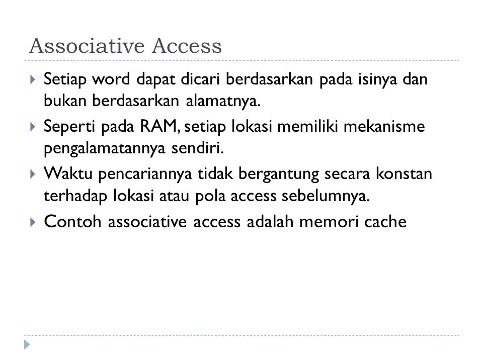 Associative Access Contoh associative access adalah memori cache